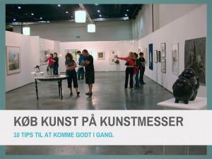 10 Tips til at Købe Kunst på Kunstmesser – kom godt i gang!